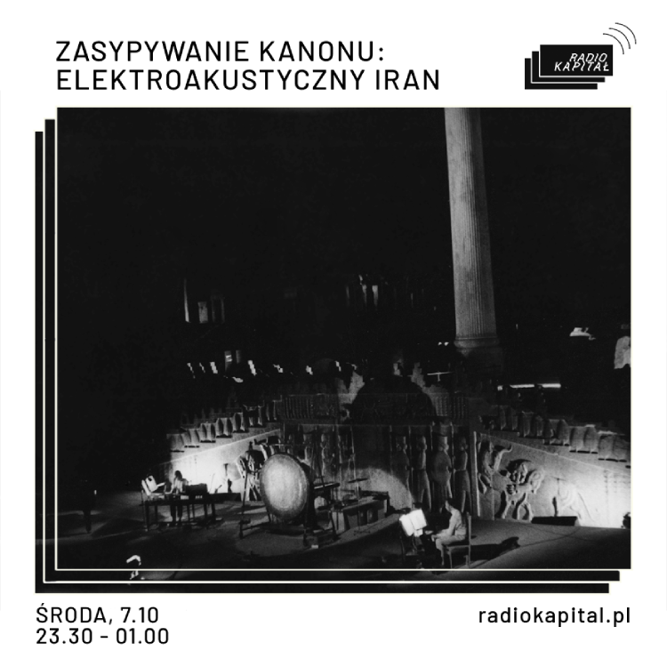 Electroacoustic Iran: Podcast for Radio Kapitał